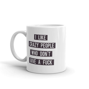 "Funny Mug "" I like crazy people  "" Joke Quote Mug Gift #Crazy"
