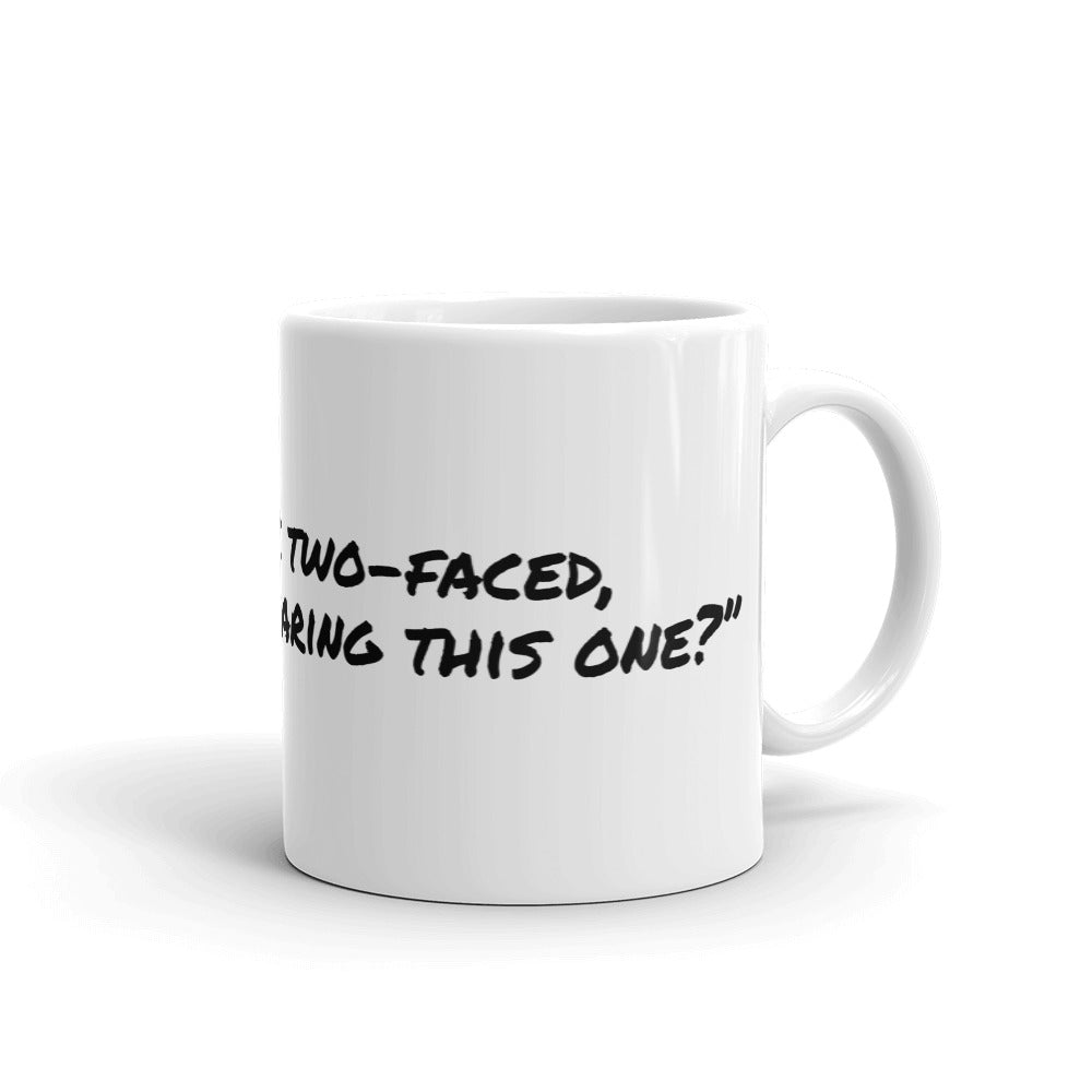 Funny Mug Joke Quote If i were two faced would i be wearing this one #Mugs