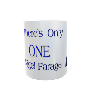 Theres only one Nigel Farage Mug Funny Tea Coffee Mugs #'NigelFarage