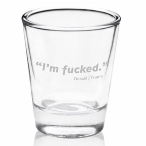 """I'm Fucked""  Prez Shot Glass Set"
