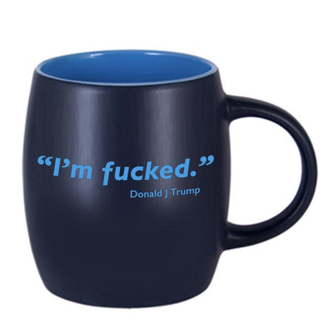 """I'm Fucked."" Presidential Coffee Mug"