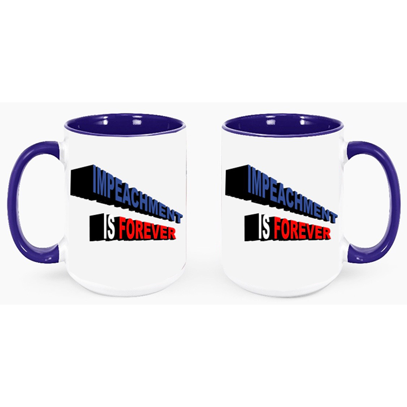 Impeachment Is Forever Mug