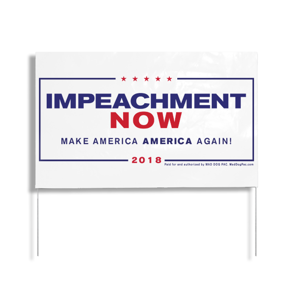 Impeachment Now Yard Sign