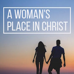 A Woman's Place in Christ