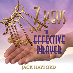 Seven Keys to Effective Prayer