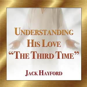 "Understanding His Love ""The Third Time"""