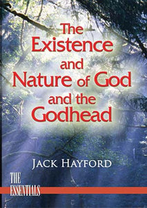 The Existence and Nature of God and the Godhead