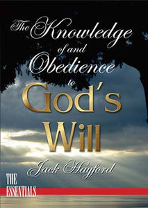 The Knowledge of and Obedience to God's Will