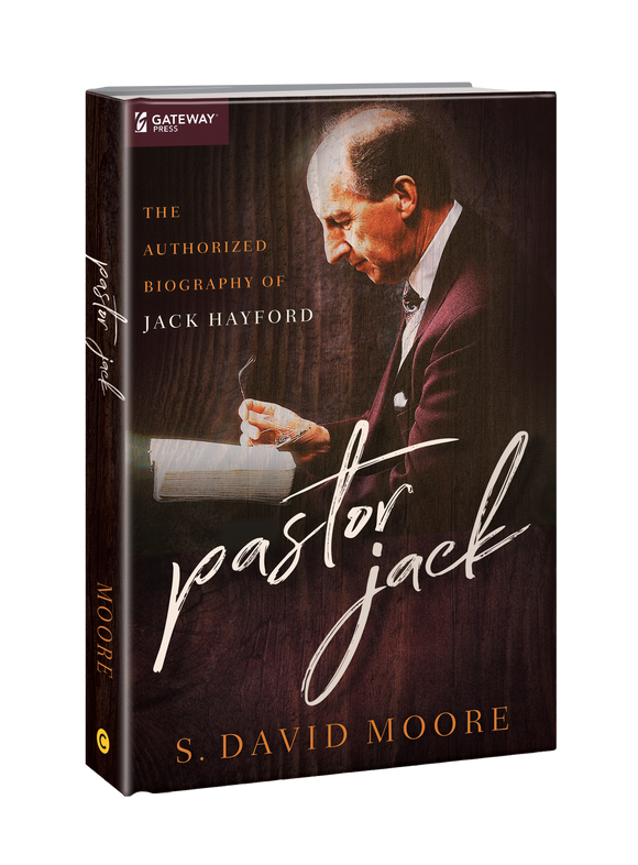 Pastor Jack: The Authorized Biography of Jack Hayford