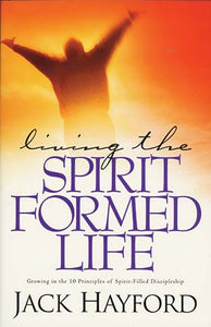 Living the Spirit Formed Life