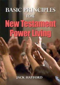 Basic Principles of New Testament Power Living
