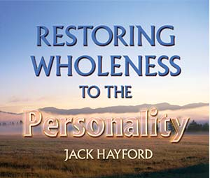 Restoring Wholeness to the Personality