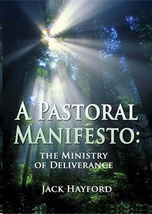 A Pastoral Manifesto: The Ministry Of Deliverance