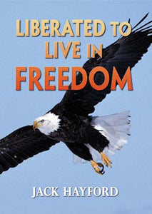 Liberated to Live in Freedom
