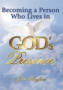 Becoming A Person Who Lives In God's Presence