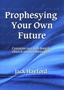 Prophesying Your Own Future
