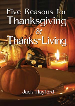 Five Reasons for Thanksgiving and Thanks-Living