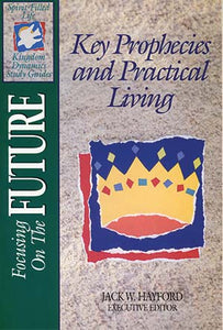 Focusing On The Future: Key Prophecies & Practical Living