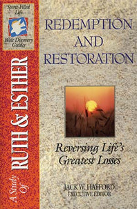 A Study of Ruth and Esther Redemption and Restoration: Reversing Life's Greatest Losses