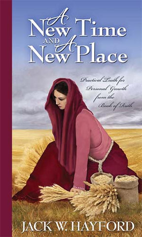 A New Time and A New Place [COVER MISPRINT]: Practical Truth for Personal Growth from the Book of Ruth