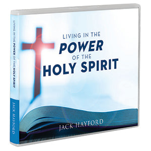 Living in the Power of the Holy Spirit - DOWNLOAD: Thank you for your gift of $40 or more in support of Jack Hayford Ministries!