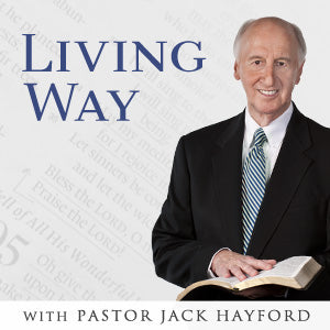 Living Way with Jack Hayford: God's Heart for the Human Heart Cry Pt. 2