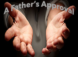 A Father's Approval