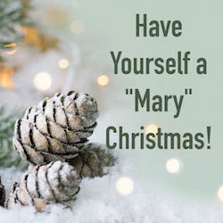 "Have Yourself a ""Mary"" Christmas"