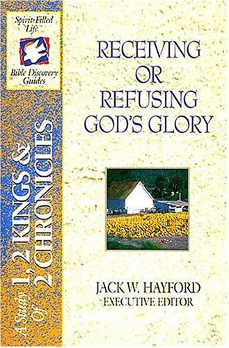 Receiving or Refusing God's Glory: An Overview of 1 and 2 Kings and 1 Chronicles (Bible Discovery Series)