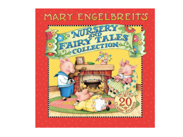Nursery and Fairy Tales Collection: A Treasury of Children's Classics by Mary Engelbreit