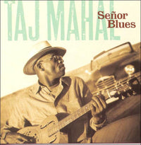 TAJ MAHAL - SENOR BLUES - CD New