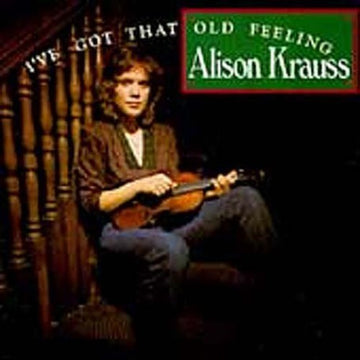 ALISON KRAUSS - I'VE GOT THAT OLD FEELING - CD New