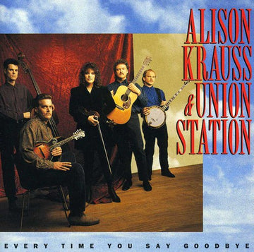 ALISON KRAUSS - EVERY TIME YOU SAY GOODBYE - CD New