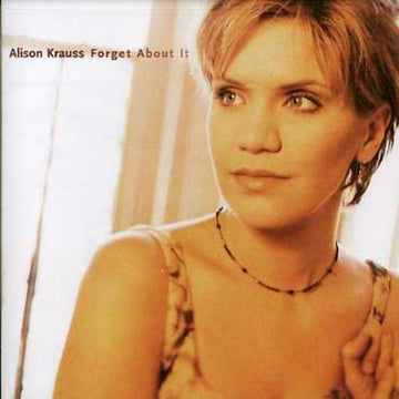 ALISON KRAUSS - FORGET ABOUT IT - CD New