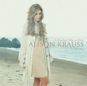 ALISON KRAUSS - HUNDRED MILES OR MORE: A COLLECTION - CD New