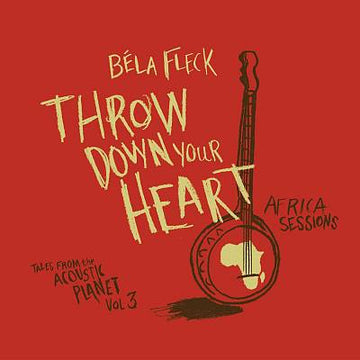 BELA FLECK - THROW DOWN YOUR HEART TALES - CD New