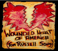 TOM RUSSELL - WOUNDED HEART OF AMERICA - CD New