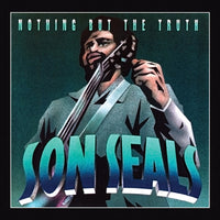 SON SEALS - NOTHING BUT THE TRUTH - CD New