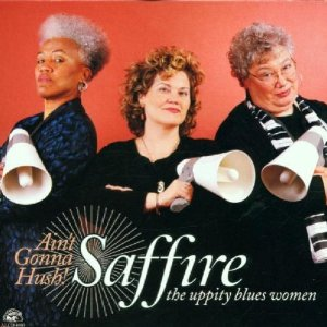 SAFFIRE - UPPITY BLUES WOMEN - AIN'T GONNA HUSH!