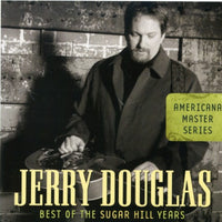 JERRY DOUGLAS - BEST OF THE SUGARHILL YEARS - CD New
