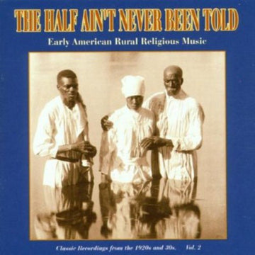 HALF AIN'T NEVER BEEN TOLD 2 / VARIOUS - HALF AIN'T NEVER BEEN TOLD 2 / VARIOUS - CD New