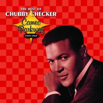 CHUBBY CHECKER - BEST OF: CAMEO PARKWAY SERIES