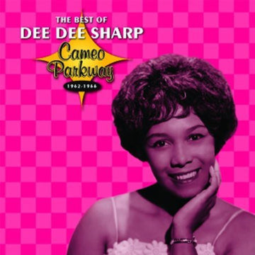 DEE DEE SHARP - BEST OF: CAMEO PARKWAY SERIES