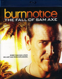 BURN NOTICE: THE FALL OF SAM AXE - BURN NOTICE: THE FALL OF SAM AXE