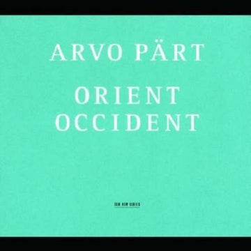 ARVO PART - ORIENT & OCCIDENT