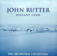 RUTTER / RPO - DISTANT LAND: THE ORCHESTRAL COLLECTION - CD New
