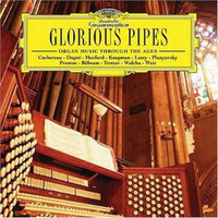 GLORIOUS PIPES: ORGAN MUSIC THROUGH THE - GLORIOUS PIPES: ORGAN MUSIC THROUGH THE - CD New