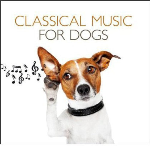 CLASSICAL MUSIC FOR DOGS / VARIOUS - CLASSICAL MUSIC FOR DOGS / VARIOUS - CD New