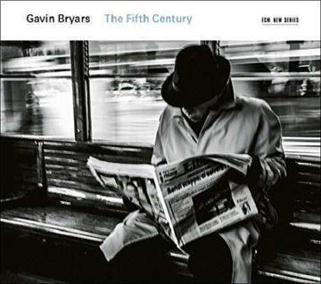 GAVIN BRYARS - THE FIFTH CENTURY