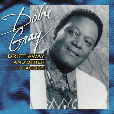 GRAY, DOBIE - DRIFT AWAY & OTHER CLASSICS (CD)